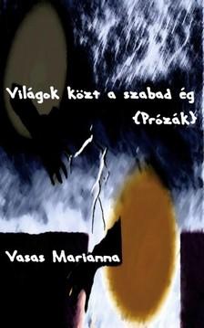 Marianna Vasas - Világok közt a szabad ég [eKönyv: epub, mobi]