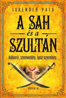 Iskender Pala - A sah és a szultán - Háború, szenvedély, igaz szerelem...