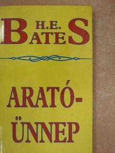H. E. Bates - Aratóünnep [antikvár]