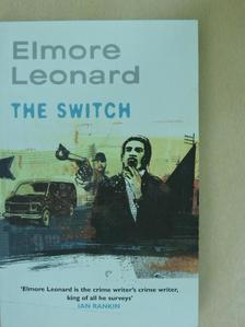 Elmore Leonard - The switch [antikvár]