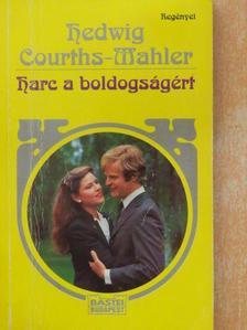 Hedwig Courths-Mahler - Harc a boldogságért [antikvár]