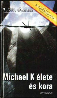 J.M. Coetzee - Michael K élete és kora [antikvár]