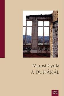 Marosi Gyula - A Dunánál [antikvár]
