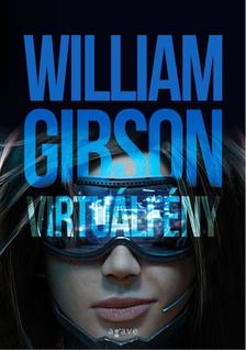 GIBSON, WILLIAM - Virtuálfény