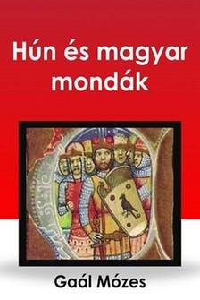 GAÁL MÓZES - Hún és magyar mondák [eKönyv: epub, mobi]