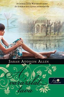 Sarah Addison Allen - Lost Lake - A varázslat tava - FŰZÖTT