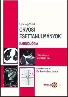 Dr.Tomcsányi János (szerk.) - Orvosi Esettanulmányok - Kardiológia