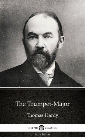 Thomas Hardy - The Trumpet-Major by Thomas Hardy (Illustrated) [eKönyv: epub, mobi]