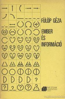 Fülöp Géza - Ember és információ [antikvár]