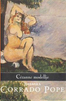 Pope, Barbara Corrado - Cézanne modellje [antikvár]