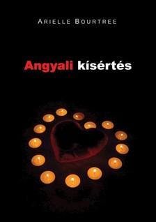 Bourtree Arielle - Angyali kísértés [eKönyv: epub, mobi]