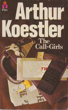 Arthur Koestler - The Call-Girls [antikvár]