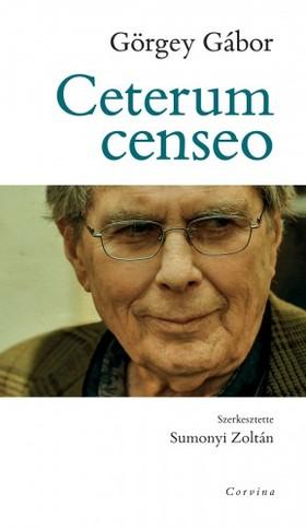 Görgey Gábor - Ceterum censeo [eKönyv: epub, mobi]