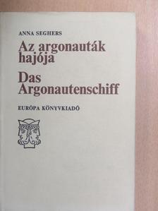 Anna Seghers - Az argonauták hajója [antikvár]