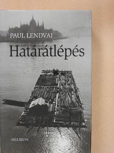 Paul Lendvai - Határátlépés [antikvár]
