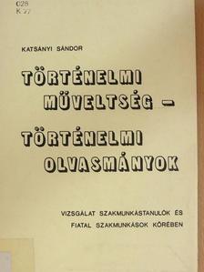 Katsányi Sándor - Történelmi műveltség - történelmi olvasmányok [antikvár]