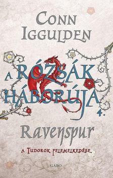 Conn Iggulden - Ravenspur: a Tudorok felemelkedése [antikvár]