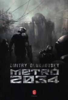 Dmitry Glukhovsky - Metró 2034