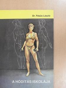 Dr. Fésüs László - A hódítás iskolája [antikvár]