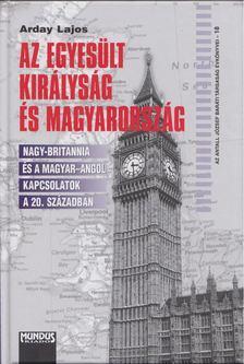 Arday Lajos - Az Egyesült Királyság és Magyarország [antikvár]