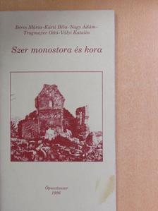 Béres Mária - Szer monostora és kora [antikvár]