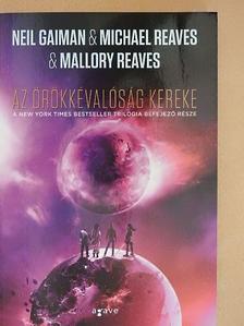 Mallory Reaves - Az örökkévalóság kereke [antikvár]