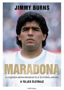 Jimmy Burns - Maradona - A legenda mennybemenetele és pokoljárása [eKönyv: epub, mobi]