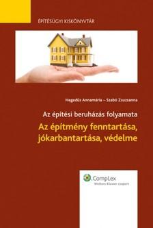 Annamária dr. Hegedűs - Az építmény fenntartása, jókarbantartása, védelme [eKönyv: epub, mobi]