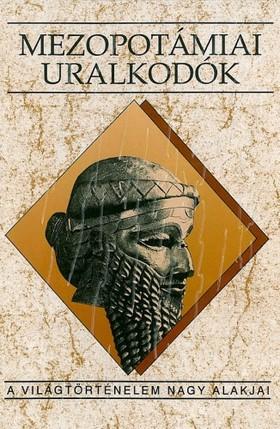 Kalla Gábor - Mezopotámiai uralkodók [eKönyv: epub, mobi]