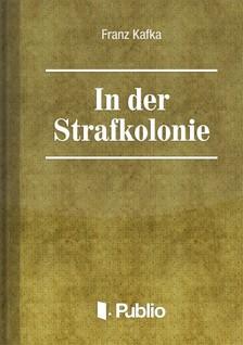 Franz Kafka - In der Strafkolonie [eKönyv: epub, mobi, pdf]
