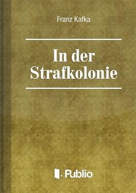 Franz Kafka - In der Strafkolonie [eKönyv: pdf, epub, mobi]
