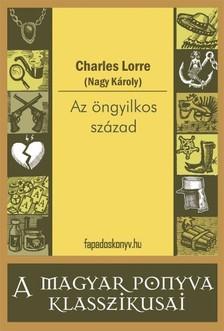 CHARLES LORRE - Az öngyilkos század [eKönyv: epub, mobi]