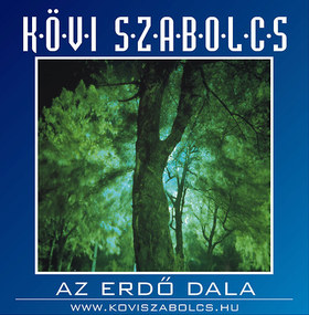 Kövi Szabolcs - AZ ERDŐ DALA CD