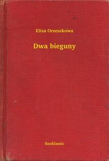 Orzeszkowa Eliza - Dwa bieguny [eKönyv: epub, mobi]