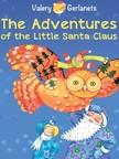 Valery Gerlanets, Katerina Radko, Kate Lejkova - The Adventures of the Little Santa Claus [eKönyv: epub, mobi]