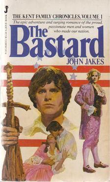 John Jakes - The Bastard [antikvár]