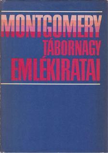 MONTGOMERY - Montgomery tábornagy emlékiratai [antikvár]