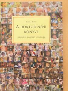 Kovács Ágnes - A doktor néni könyve [antikvár]