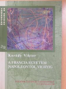 Karády Viktor - A francia egyetem Napóleontól Vichyig [antikvár]