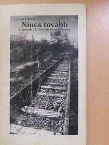 Tarnai László - Nincs tovább (dedikált példány) [antikvár]