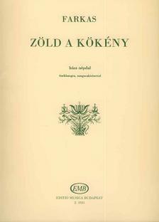 Farkas Ferenc - ZÖLD A KÖKÉNY, HÚSZ NÉPDAL ÉNEK-ZONGORA