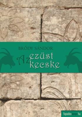Bródy Sándor - Az ezüst kecske [eKönyv: epub, mobi]