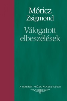 MÓRICZ ZSIGMOND - Móricz Zsigmond válogatott elbeszélései [eKönyv: epub, mobi]