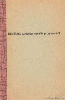 Geregszászy Gyuláné - Szülőknek az óvodai nevelés programjáról [antikvár]