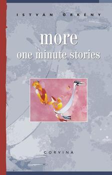ÖRKÉNY ISTVÁN - MORE ONE MINUTE STORIES - Újabb egypercesek (angol nyelven)