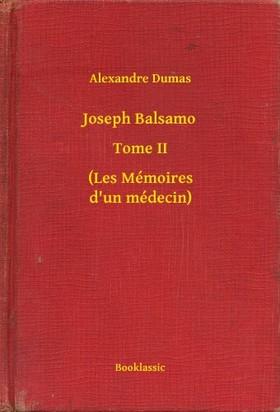 Alexandre DUMAS - Joseph Balsamo - Tome II - (Les Mémoires d un médecin) [eKönyv: epub, mobi]