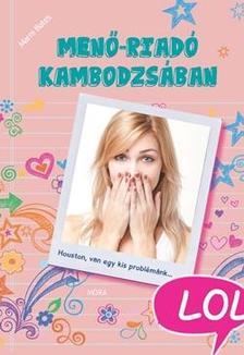 Marni Bates - Menő-riadó Kambodzsában - LOL-könyvek