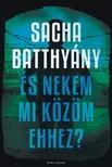 Sacha Batthyany - És nekem mi közöm ehhez? - A családom története [eKönyv: epub, mobi]