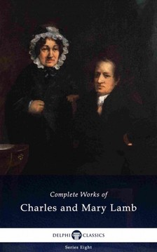 Charles és Mary Lamb - Delphi Complete Works of Charles and Mary Lamb (Illustrated) [eKönyv: epub, mobi]