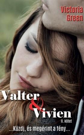 Green Victoria - Valter és Vivien II. kötet [eKönyv: pdf, epub, mobi]